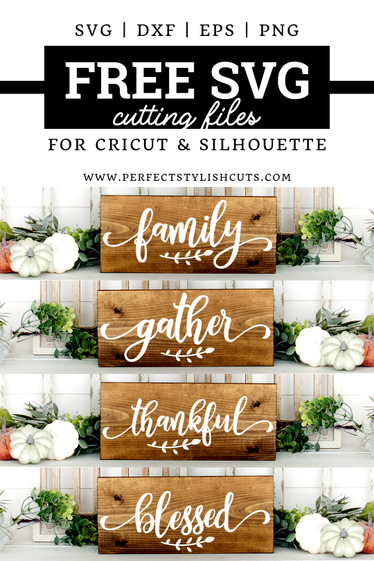 FREE Family, Gather, Thankful and Blessed SVG Files for Cricut and Silhouette Cameo projects. From PerfectStylishCuts.com  #silhouettecameoprojects #cricutprojects #freesvgfiles #thankfulsign #thankfulsvg #blessedsvg #freefallsvg #freethanksgivingsvg