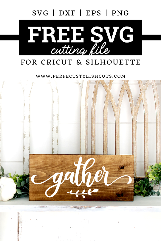 FREE Gather SVG File for Cricut and Silhouette Cameo projects. From PerfectStylishCuts.com  #silhouettecameoprojects #cricutprojects #freesvgfiles  #gathersvg #gathersign #freefallsvg #freethanksgivingsvg