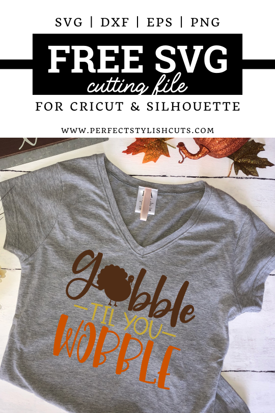 FREE Gobble Til You Wobble SVG File for cutting machines like Cricut and SIlhouette from PerfectStylishCuts.com