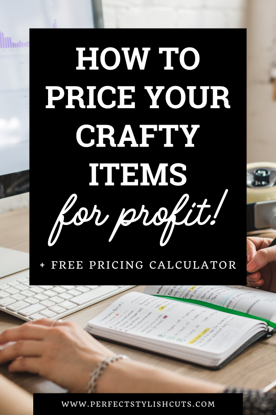 How To Price Your Crafty Items For Profit PLUS a FREE Pricing Calculator Spreadsheet!