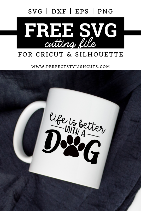 Free Life Is Better With My Dog Svg File Perfectstylishcuts Free Svg Cut Files For Cricut And Silhouette Cutting Machines