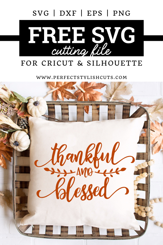 Free Thankful and Blessed SVG File for Cricut and Silhouette cutting machines. From PerfectStylishCuts.com