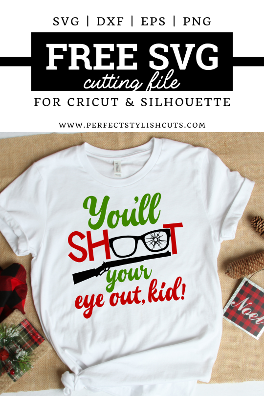FREE You'll Shoot Your Eye Out Kid SVG File for Cricut Projects and Silhouette Cameo Projects. From PerfectStylishCuts.com #silhouettecameoprojects #cricutprojects #freesvg #freecutfiles #freechristmassvg #christmassvgfiles #youllshootyoureyeoutkidsvg #achristmasstorysvg
