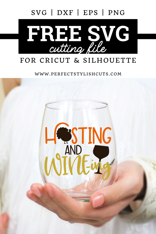 Free Hosting and Wine-ing Thanksgiving SVG File for Cricut and Silhouette projects from PerfectStylishCuts.com. Perfect for a Thanksgiving Host gift.