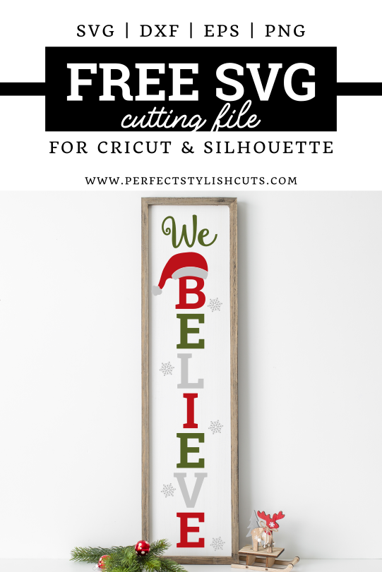 FREE We Believe Christmas Porch Sign SVG File for Cricut and Silhouette Projects from PerfectStylishCuts.com
