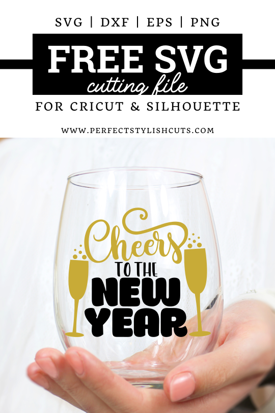 FREE Cheers To The New Year SVG File for Cricut projects and Silhouette Cameo projects from PerfectStylishCuts.com. Perfect for a New Years champagne glass.
