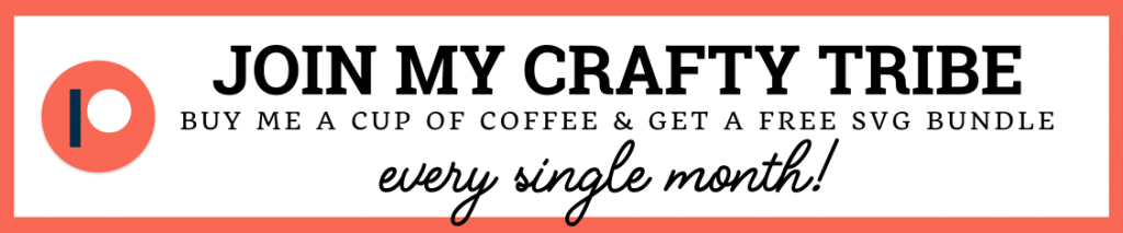 Join my crafty Patreon tribe and you can buy me a cup of coffee and get a FREE monthly SVG bundle.