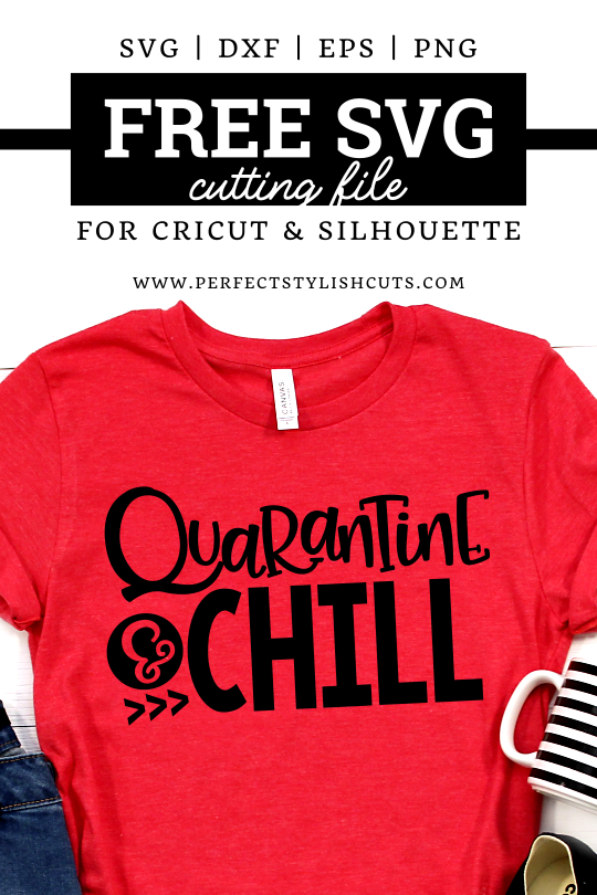 FREE Quarantine And Chill SVG File for Cricut projects and Silhouette Cameo projects.