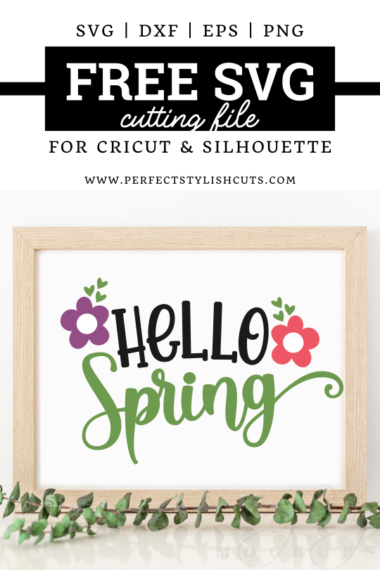 Download this FREE Hello Spring SVG File for Cricut and Silhouette Cameo DIY crafts. - FREE Spring SVG File