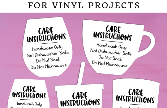 Download these FREE Care Instructions Cards for vinyl projects with your Cricut and Silhouette Cameo cutting machines.